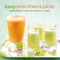 Easy Smoothies & Juices: Simply...