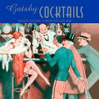 Gatsby Cocktails: Classic Cocktails...