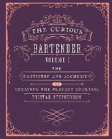 The Curious Bartender: The Artistry...