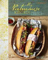 My Vietnamese Kitchen: Recipes and...