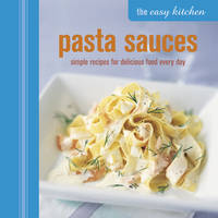 The Easy Kitchen: Pasta Sauces: ...