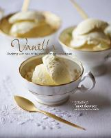 Vanilla: Cooking with the King of Spices