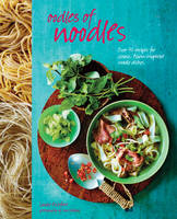 Oodles of Noodles: Over 60 Recipes ...