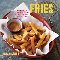 Fries: 30 Delicious Recipes for...