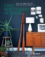 Chic Boutiquers at Home: Interiors...