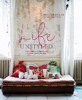 Life Unstyled: How to Embrace...