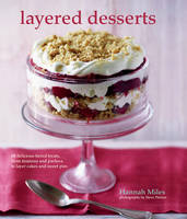 Layered Desserts: More Than 65 Tiered...