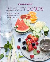 Beauty Foods: 65 Nutritious and...