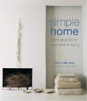 Simple Home: Calm Spaces for...
