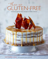 This is Gluten-free: Delicious...