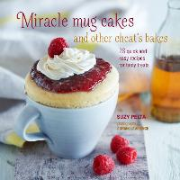 Miracle Mug Cakes and Other Cheat's...