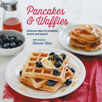 Pancakes and Waffles: Delicious Ideas...