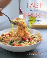 Fast and Fresh: Quick Recipes for ...