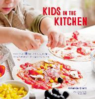 Kids in the Kitchen: More Than 50 Fun...