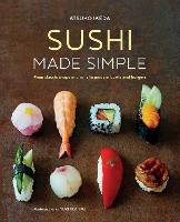 Sushi Made Simple: From Classic Wraps...