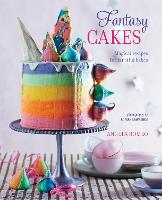 Fantasy Cakes: Magical Recipes for...