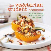 The Vegetarian Student Cookbook: ...