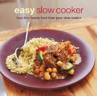 Easy Slow Cooker: Fuss-Free Food from...