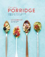 The New Porridge: Grain-Based...