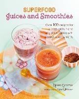 Superfood Juices and Smoothies: Over...