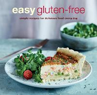Easy Gluten-free: Simple Recipes for...