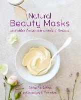 Natural Beauty Masks: And Other...