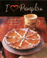I Heart Pumpkin: Comforting Recipes...