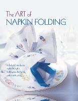 The Art of Napkin Folding: Includes ...