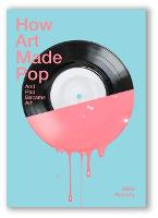 How Art Made Pop