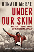 Under Our Skin: A White Family's...