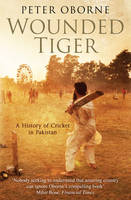 Wounded Tiger: A History of Cricket ...