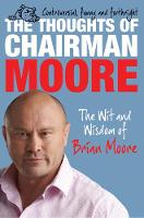 The Thoughts of Chairman Moore: The...