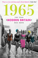 1965: The Year Modern Britain Was Born