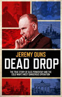 Dead Drop: The True Story of Oleg...