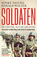 Soldaten: On Fighting, Killing and...
