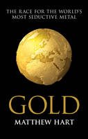 Gold: Inside the Race for the World's...