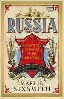 Russia: A 1,000-year Chronicle of the...