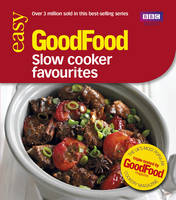 Good Food: Slow Cooker Favourites:...