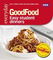 Good Food: Easy Student Dinners:...