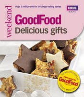 Good Food: Delicious Gifts:...