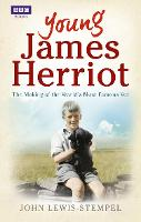 Young James Herriot: The Making of ...