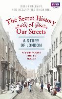 The Secret History of Our Streets:...