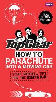 Top Gear: How to Parachute into a...