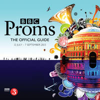 BBC Proms 2013: The Official Guide