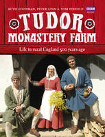 Tudor Monastery Farm: Life in Rural...