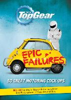 Top Gear: Epic Failures: 50 Great...