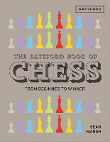 The Batsford Book of Chess: From...