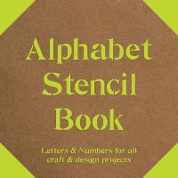 Alphabet Stencil Book: Letters and...
