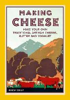Making Cheese: Make Your Own...