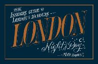 London Night and Day: The Insider's...